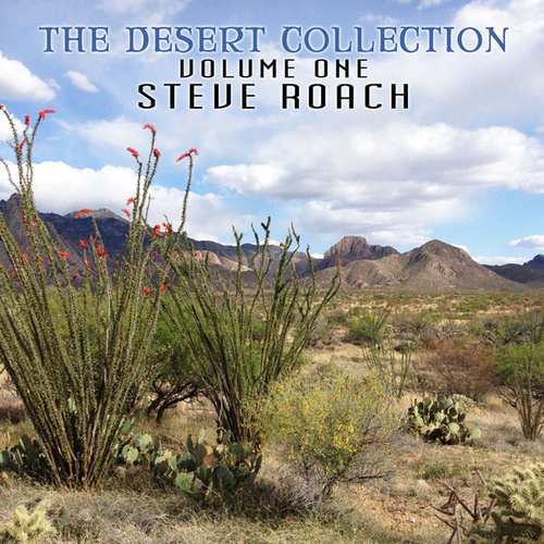 The Desert Collection (Volume One) by Steve Roach