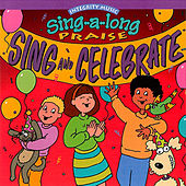 Sing-A-Long Praise: Sing and Celebrate by Integrity Kids