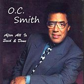 After All Is Said & Done by O.C. Smith