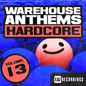 Warehouse Anthems: Hardcore, Vol. 13 - EP by Various Artists