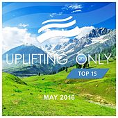Uplifting Only Top 15: May 2016 - EP by Various Artists