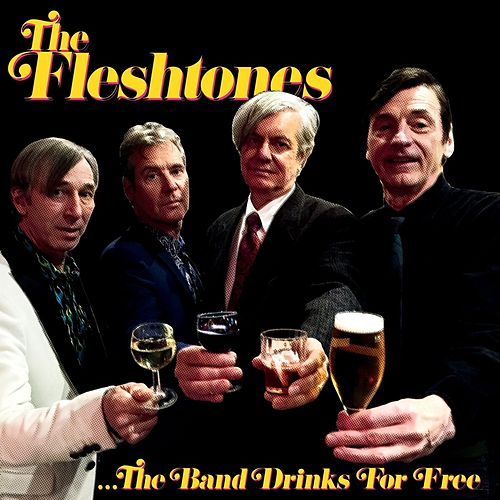 The Band Drinks For Free by The Fleshtones