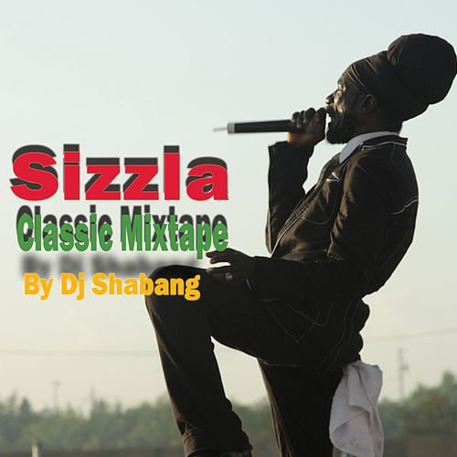 Classic Mixtape by DJ Shabang by Sizzla