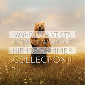 Ultimate Workout HipHop Summer Collection, 1 by Various Artists