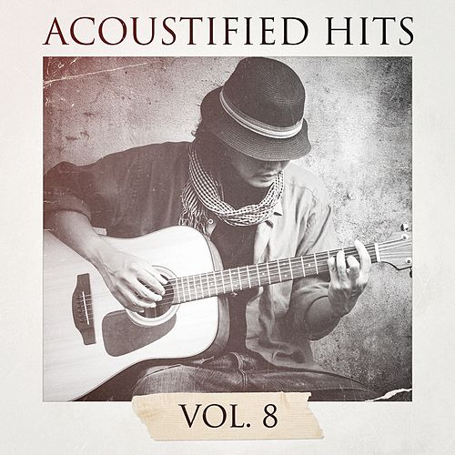 Acoustified Hits, Vol. 8 by Lounge Café