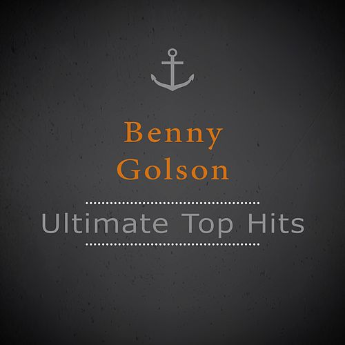 Ultimate Top Hits von Benny Golson
