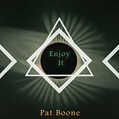 Enjoy It von Pat Boone