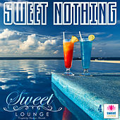 The Sweet Lounge, Vol. 4: Sweet Nothing by Various Artists