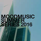 Moodmusic Summer Series 2016 by Various Artists