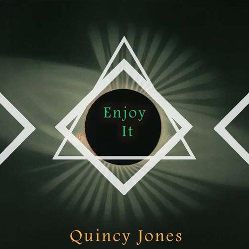 Enjoy It von Quincy Jones