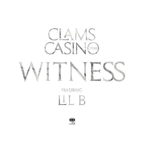 Witness by Clams Casino