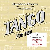 Tango for Two: 12 Tangos for Flute & Piano by Quadro Nuevo