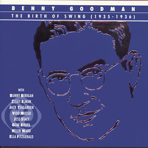The Birth Of Swing (1935-1936) by Benny Goodman