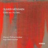 Messiaen: Eclairs sur l'au-delà... by Wiener Philharmoniker