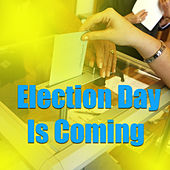 Election Day Is Coming von Various Artists