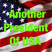 Another President Of USA von Various Artists