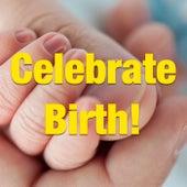 Celebrate Birth! von Various Artists