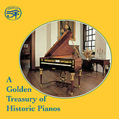 A Golden Treasury of Historic Pianos by Various Artists