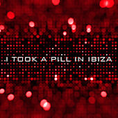 I Took a Pill in Ibiza - Single by The Harmony Group