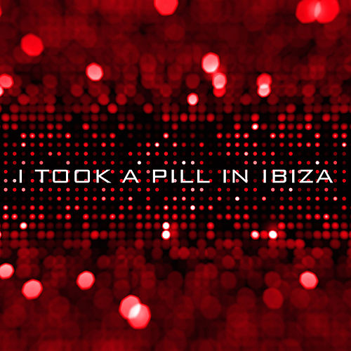 I Took a Pill in Ibiza (Instrumental) - Single by The Harmony Group