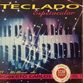 Teclado Espectacular: O Melhor de Roberto Carlos, Vol. 1 by Various Artists