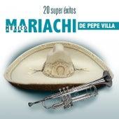 20 Super Éxitos by Mariachi Mexico De Pepe Villa