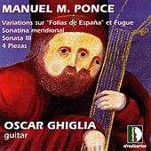 Ponce: VariationsSur Folias De España Et Fugue, Sonatina Meridional, Sonata III, 4 Piezas. Guitar Collection Vol.3 by Oscar Ghiglia