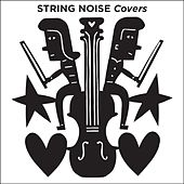 Covers by String Noise