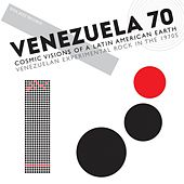Soul Jazz Records Presents VENEZUELA 70: Cosmic Visions Of A Latin American Earth - Venezuelan Experimental Rock In The 1970s by Various Artists