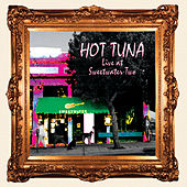 Live At Sweetwater Two by Hot Tuna