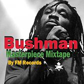 Masterpiece Mixtape by FM Records by Bushman