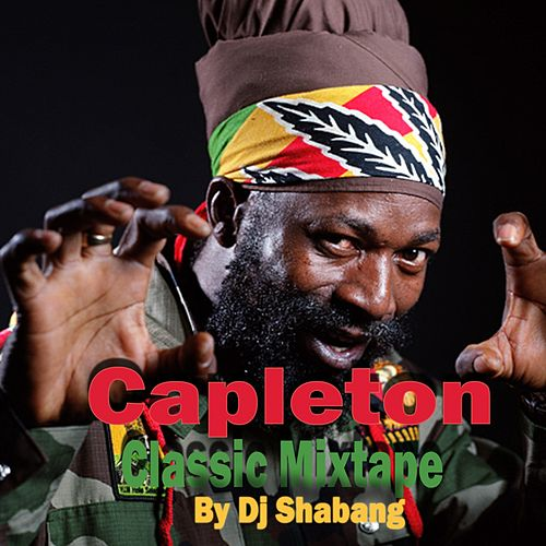 Classic Mixtape by DJ Shabang by Capleton