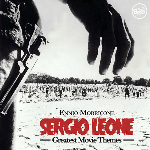 Sergio Leone Greatest Movie Themes by Ennio Morricone