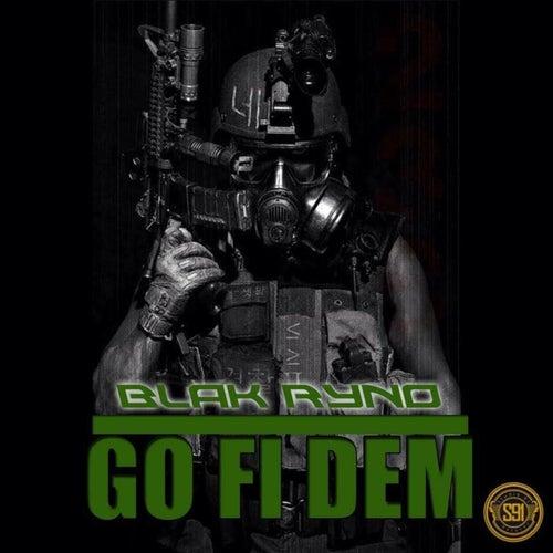Go Fi Dem by Blak Ryno