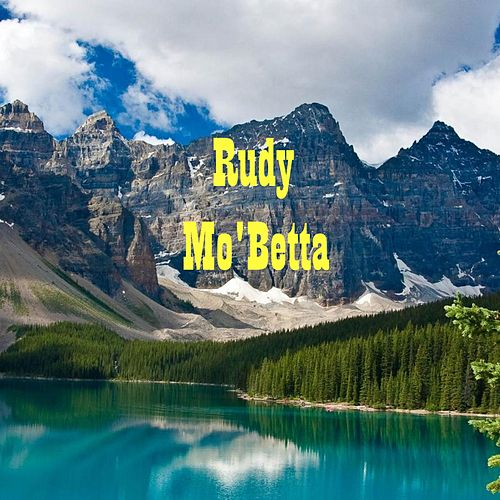Mo 'Betta by Rudy
