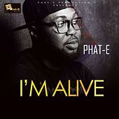 I'm Alive by Phate