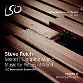 Reich: Sextet - Clapping Music - Music for Pieces of Wood von LSO Percusion Ensemble