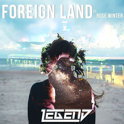Foreign Land (Original Mix) by Legend