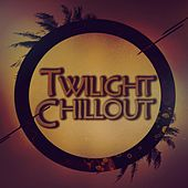 Twilight Chillout von Various Artists