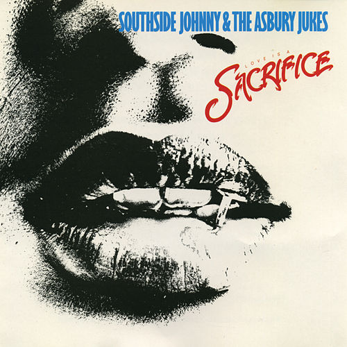 Love Is a Sacrifice by Southside Johnny