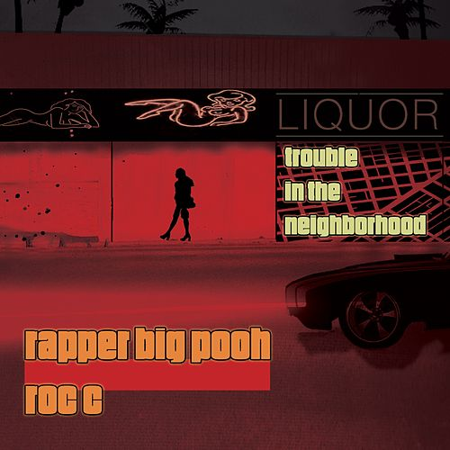 Trouble in the Neighborhood by Roc 'C'