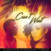 Can't Wait (feat. Kreesha Turner) - Single by Konshens
