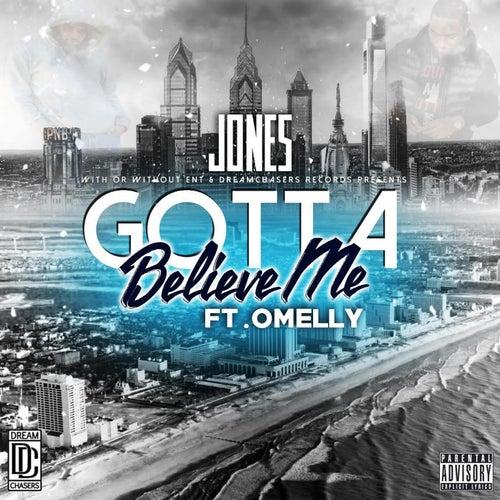 Gotta Believe Me (feat. Omelly) by JONES