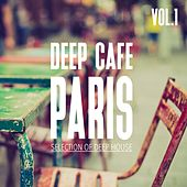 Deep Cafe Paris, Vol. 1 - Selection of Deep House by Various Artists