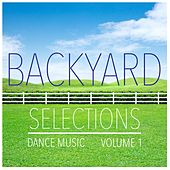 Backyard Selections, Vol. 1 - Selection of Dance Music by Various Artists