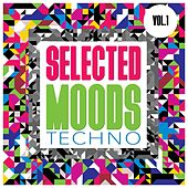 Selected Moods Techno, Vol. 1 by Various Artists