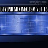 Beyond Minimalism, Vol. 13 by Various Artists