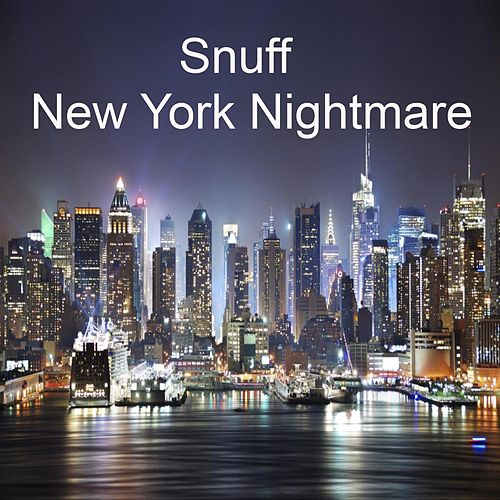 New York Nightmare by Snuff