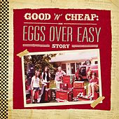 Good 'N' Cheap: The Eggs Over Easy Story by Eggs Over Easy