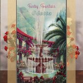 Funky Fountain von Odetta